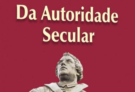 Da Autoridade Secular - Martim Lutero