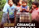 COMIN disponibiliza caderno sobre Crianças Indígenas na Semana dos Povos Indígenas