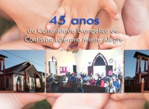 45 Anos Comunidade Evangélica de Confissão Luterana  Monte Alegre - Telêmaco Borba