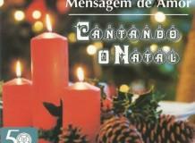 Mensagem de Amor. Cantando o Natal