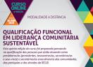 5ª. Edição do Curso de Qualificação Funcional em Liderança Comunitária Sustentável