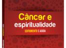 Câncer e espiritualidade: sofrimento e ajuda