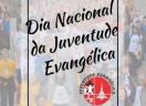 Dia Nacional da Juventude Evangélica - 21 de abril de 2018