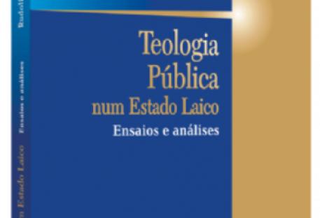 Teologia pública num Estado laico: Ensaios e análises
