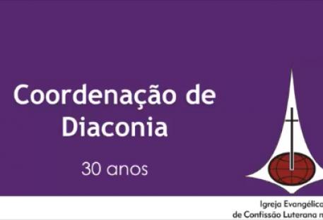 30 Anos da Coordenação de Diaconia na IECLB