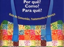OASE. Por quê? Como? Para quê? Guia de Comunhão, Testemunho e Serviço