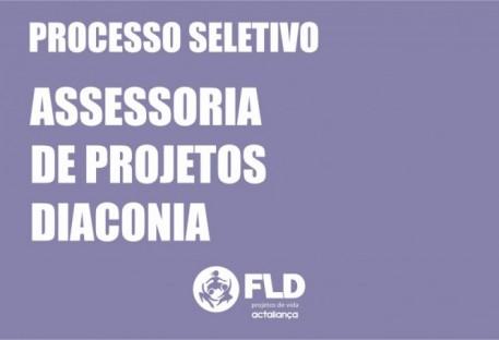 Fundação Luterana de Diaconia (FLD) abre edital para contratação na área de Assessoria de Projetos - Diaconia