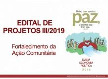 EDITAL DE PROJETOS III/2019 - Fortalecimento da Ação Comunitária