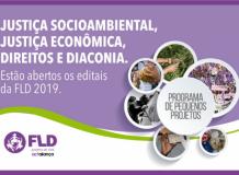 FLD abre os Editais 2019 - Justiça Econômica, Justiça Socioambiental, Direitos e Diaconia