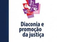 Diaconia e a promoção da justiça - Dia Nacional da Diaconia - 05 de maio de 2019