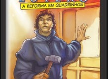 """""""Martim Lutero - A Reforma em Quadrinhos"""" - Gibi produzido pela Comunidade Evangélica de Blumenau - União Paroquial Luterana"""