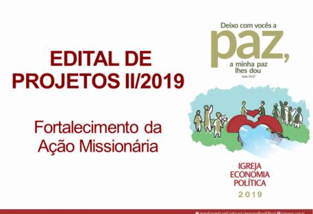 EDITAL DE PROJETOS II/2019 - Fortalecimento da Ação Missionária