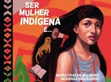 Ser Mulher Indígena é...Narrativas de mulheres indígenas brasileiras.