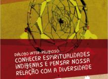 Diálogo Inter-religioso: conhecer espiritualidades indígenas e pensar nossa relação com a diversidade