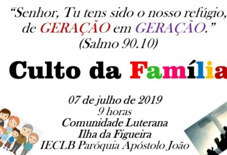 Culto Paroquial da Família na Comunidade Evangélica de Confissão Luterana Ilha da Figueira - Jaraguá do Sul/SC