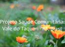 Projeto Saúde Comunitária do Vale do Taquari ganha registro em vídeo
