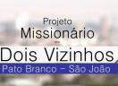 Projeto Missionário Dois Vizinhos