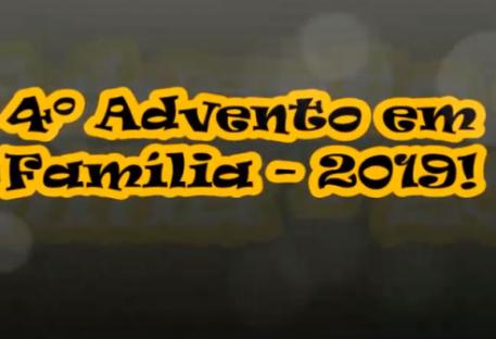 4º Encontro de Advento em Família -  União Paroquial Norte do Espírito Santo (UPNES) - 2019