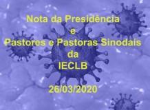 Nota emitida pela Presidência da IECLB, pelas Pastoras Sinodais e pelos Pastores Sinodais em 26/03/2020
