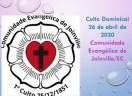 Culto Dominical - 26.04.2020 - Comunidade Evangélica de Joinville/SC