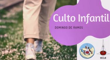 Culto Infantil - Domingo de Ramos 2020