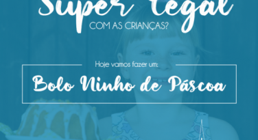 Bolo Ninho de Páscoa - Revista O Amigo das Crianças