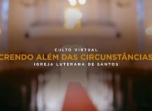 Culto 19-04-2020 - Paróquia em Santos/SP - Sínodo Sudeste