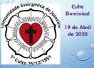 Culto Dominical - 19.04.2020 - Comunidade Evangélica de Joinville/SC