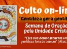 Culto on-line: Gentileza gera gentileza - Comunidade São Lucas Porto Alegre/RS