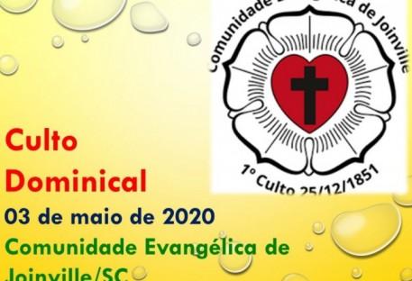 Culto Dominical - 03.05.2020 - Comunidade Evangélica de Joinville/SC