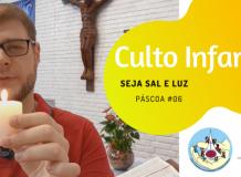 Culto Infantil - 6º. Domingo da Páscoa -17-05-2020