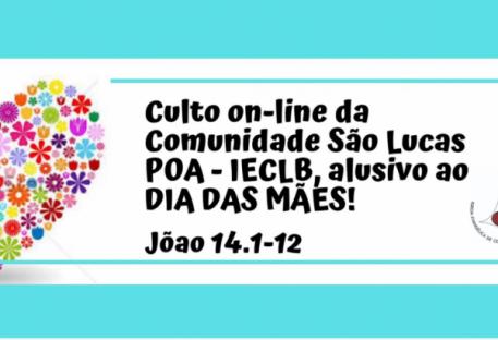 Culto on-line: Feliz Dia das Mães! - Comunidade São Lucas - Porto Alegre/RS