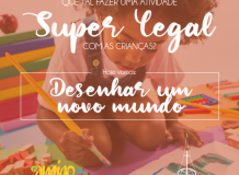 Desenhar um novo mundo - Revista O Amigo das Crianças