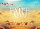 FAKE NEWS ou FAITH NEWS? O que prevalecerá?