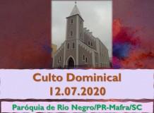 Culto Dominical - 12.07.2020 - Paróquia de Rio Negro/PR-Mafra/SC