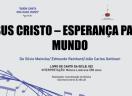 Jesus Cristo - Esperança para o mundo - Silvio Meincke, Edmundo Reinhard e João Carlos Gottinari