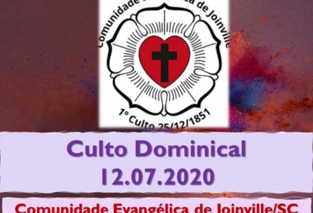 Culto Dominical - 12.07.2020 - Comunidade Evangélica de Joinville/SC