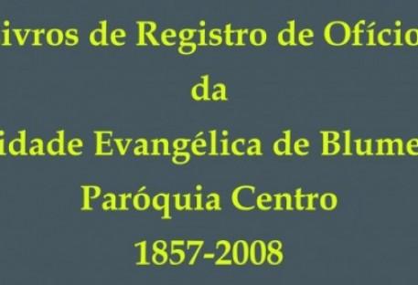 Paróquia Luterana Blumenau Centro disponibiliza Livros de Registro históricos