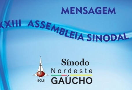 Mensagem da 23ª Assembleia do Sínodo Nordeste Gaúcho