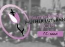 30 anos do Fórum de Reflexão da Mulher Luterana