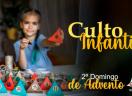 Culto Infantil - 2º. Domingo de Advento 2020
