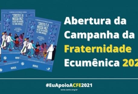 Abertura da Campanha da Fraternidade Ecumênica 2021