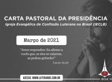 Carta Pastoral da Presidência da IECLB  - Março - 2021