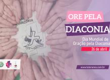 Dia Mundial de Oração pela Diaconia - 26 de abril de 2021