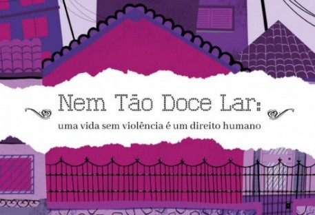 Nem Tão Doce Lar: uma vida sem violência é um direito humano