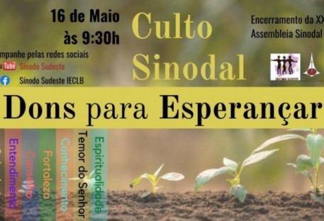 Culto: 7º Domingo da Páscoa - Encerramento da XXIV Assembleia Sinodal - 16/05/2021, às 09h30
