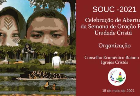 Celebração de Abertura da SOUC 2021 - Conselho Ecumênico Baiano de Igrejas Cristãs