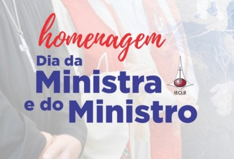 Dia da Ministra e do Ministro da IECLB - Mensagem da Presidência, Pastoras e Pastores Sinodais