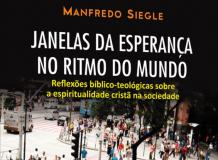 Janelas da Esperança no Ritmo do Mundo -  Reflexões bíblico-teológicas sobre a espiritualidade cristã na sociedade