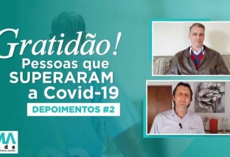 Pessoas que superaram o Covid 19 - Depoimentos (II)